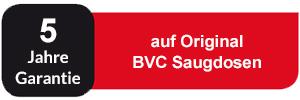 5 Jahre Garantie auf Original BVC Saugdosen